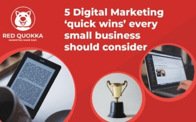 5 Digital Marketing 'quick wins' for small businesses